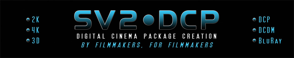 SV2 Digital Cinema Package (DCP) Creation